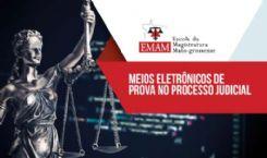 Meios eletrônicos de prova no processo judicial